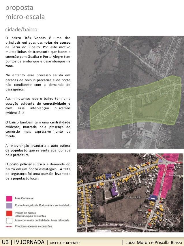 U3 | IV JORNADA | OBJETO DE DESENHO | Luiza Moron e Priscilla Biassi proposta micro-escala cidade/bairro O bairro Três Ven...