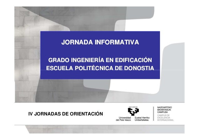 Iv jornada orientacion edificacion epdonosti nov 2012 for Escuela arquitectura donostia