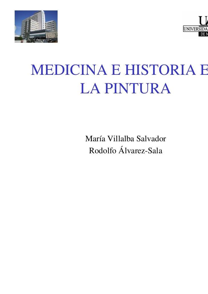 MEDICINA E HISTORIA EN     LA PINTURA      María Villalba Salvador       Rodolfo Álvarez-Sala                             ...