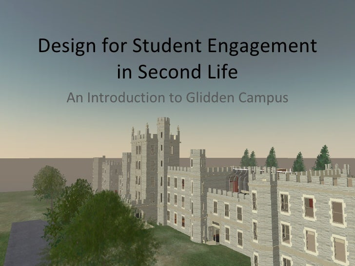 Design for Student Engagement in Second Life An Introduction to Glidden Campus