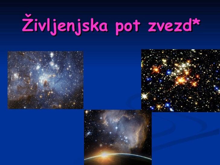 Življenjska pot zvezd*