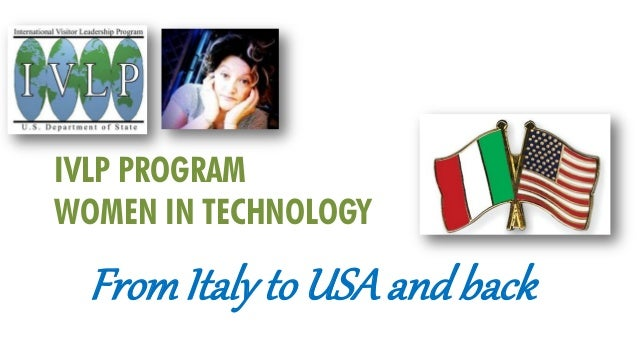 IVLP PROGRAM WOMEN IN TECHNOLOGY  From Italy to USA and back