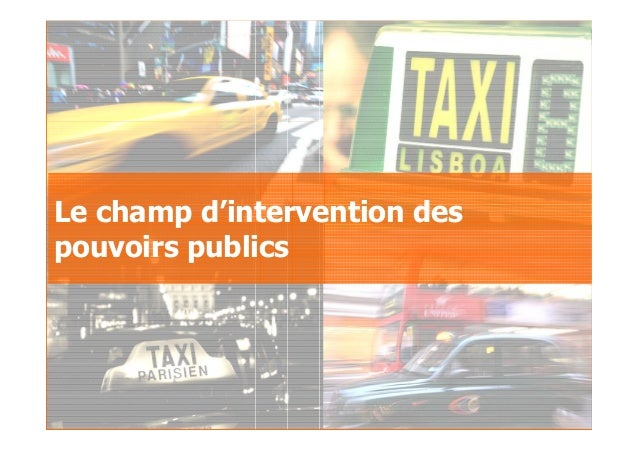 2007GfK Group Custom Research France Le taxi au sein des déplacements urbains Le champ d'intervention des pouvoirs publics