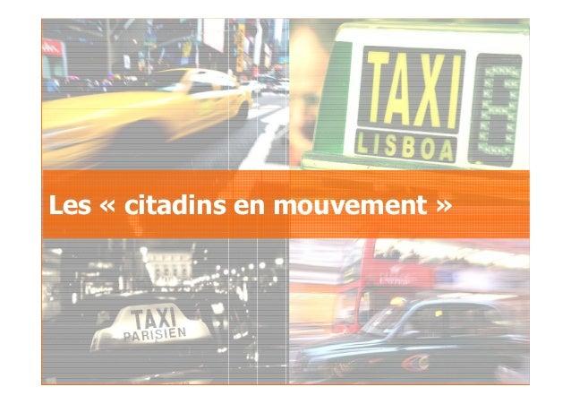 2007GfK Group Custom Research France Le taxi au sein des déplacements urbains Les « citadins en mouvement »