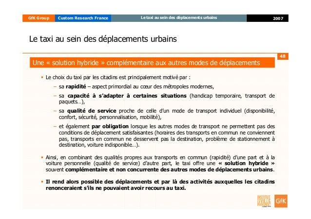 48 2007GfK Group Custom Research France Le taxi au sein des déplacements urbains Le taxi au sein des déplacements urbains ...