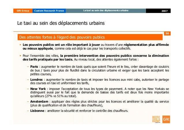 50 2007GfK Group Custom Research France Le taxi au sein des déplacements urbains Le taxi au sein des déplacements urbains ...