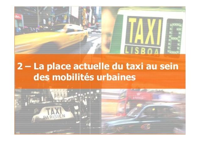 2007GfK Group Custom Research France Le taxi au sein des déplacements urbains 2 – La place actuelle du taxi au sein des mo...