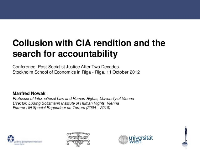 Collusion with CIA rendition and thesearch for accountabilityConference: Post-Socialist Justice After Two DecadesStockholm...