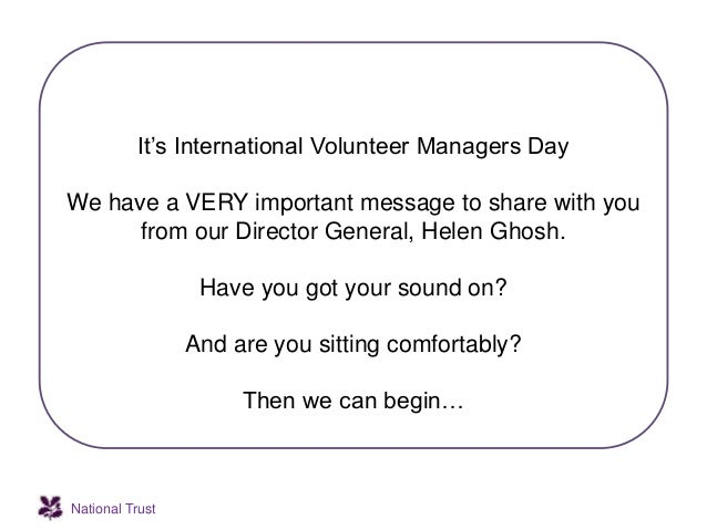 National Trust It's International Volunteer Managers Day We have a VERY important message to share with you from our Direc...