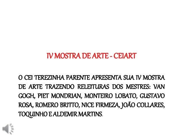 IV MOSTRA DE ARTE - CEIART  O CEI TEREZINHA PARENTE APRESENTA SUA IV MOSTRA  DE ARTE TRAZENDO RELEITURAS DOS MESTRES: VAN ...