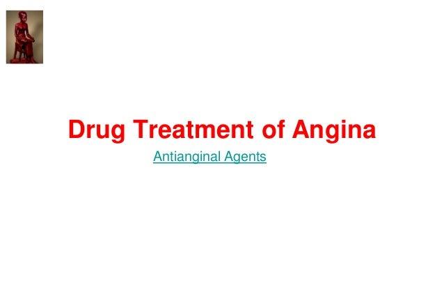 Drug Treatment of Angina Antianginal Agents
