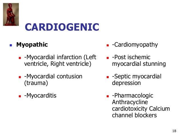 18 CARDIOGENIC  Myopathic  -Myocardial infarction (Left ventricle, Right ventricle)  -Myocardial contusion (trauma)  -...