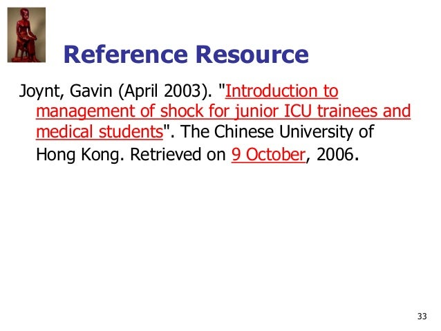 """33 Reference Resource Joynt, Gavin (April 2003). """"Introduction to management of shock for junior ICU trainees and medical ..."""