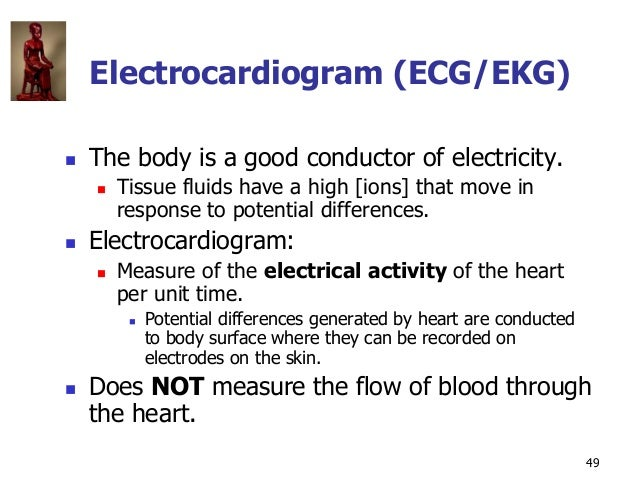 Copyright © The McGraw-Hill Companies, Inc. Permission required for reproduction or display. 49 Electrocardiogram (ECG/EKG...