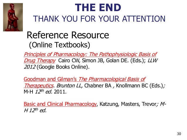 30 Reference Resource (Online Textbooks) Principles of Pharmacology: The Pathophysiologic Basis of Drug Therapy Cairo CW, ...