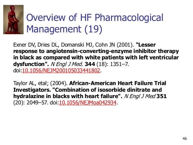 "Overview of HF Pharmacological Management (19) 46 Exner DV, Dries DL, Domanski MJ, Cohn JN (2001). ""Lesser response to ang..."