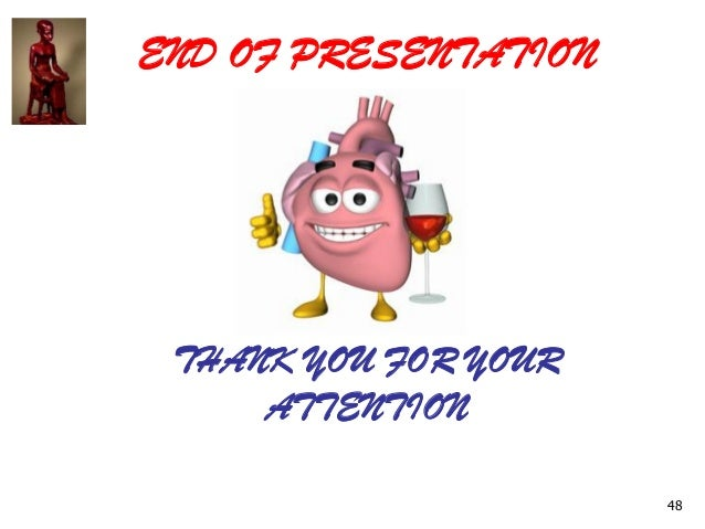 END OF PRESENTATION THANK YOU FOR YOUR ATTENTION 48