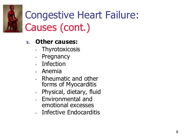 Congestive Heart Failure: Causes (cont.) 8 5. Other causes: • Thyrotoxicosis • Pregnancy • Infection • Anemia • Rheumatic ...