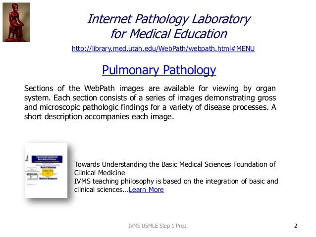 2 Pulmonary Pathology Sections of the WebPath images are available for viewing by organ system. Each section consists of a...