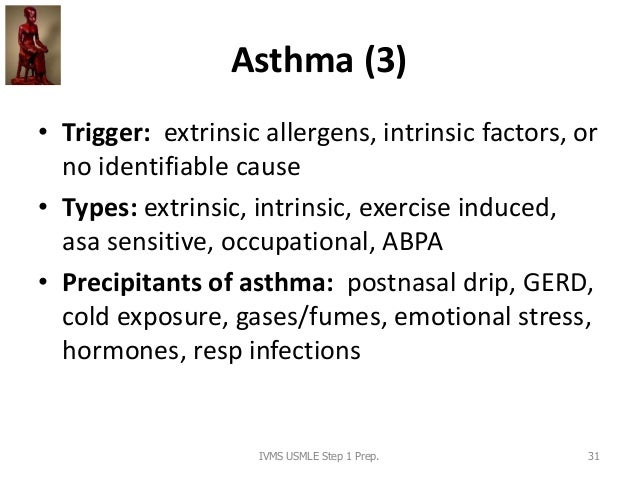 Asthma (3) • Trigger: extrinsic allergens, intrinsic factors, or no identifiable cause • Types: extrinsic, intrinsic, exer...
