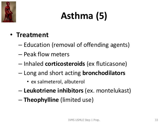 Asthma (5) • Treatment – Education (removal of offending agents) – Peak flow meters – Inhaled corticosteroids (ex fluticas...