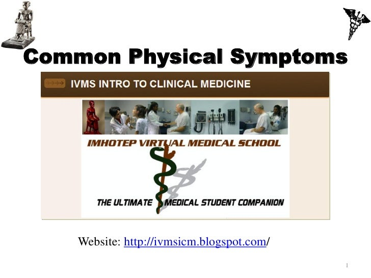 Common Physical Symptoms    Website: http://ivmsicm.blogspot.com/                                            1