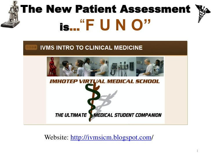 "The New Patient Assessment        is...""F      U N O""   Website: http://ivmsicm.blogspot.com/                             ..."