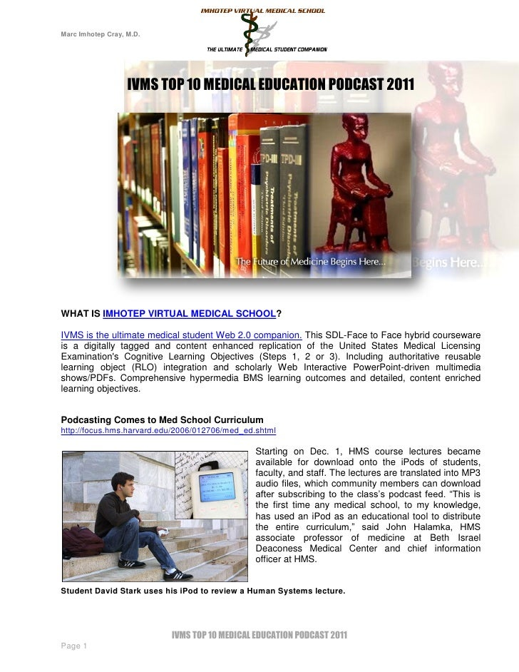 Marc Imhotep Cray, M.D.                   IVMS TOP 10 MEDICAL EDUCATION PODCAST 2011WHAT IS IMHOTEP VIRTUAL MEDICAL SCHOOL...