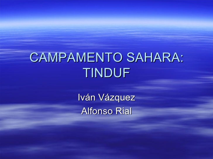 CAMPAMENTO SAHARA: TINDUF Iván Vázquez Alfonso Rial