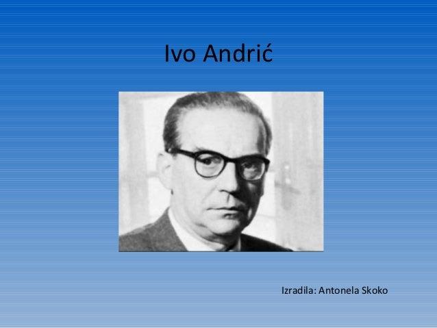 Ivo Andrić             Izradila: Antonela Skoko