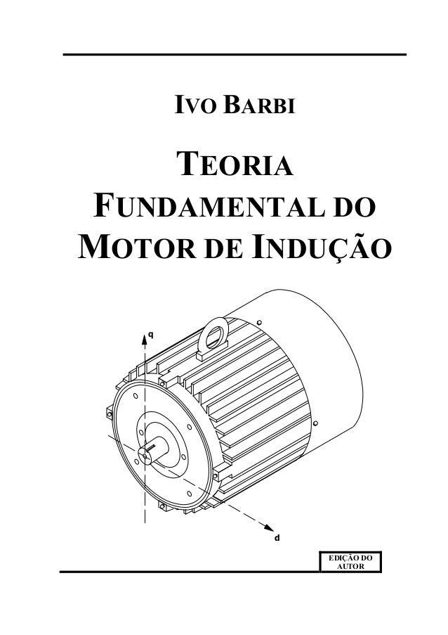 IVO BARBITEORIAFUNDAMENTAL DOMOTOR DE INDUÇÃOdqEDIÇÃO DOAUTOR
