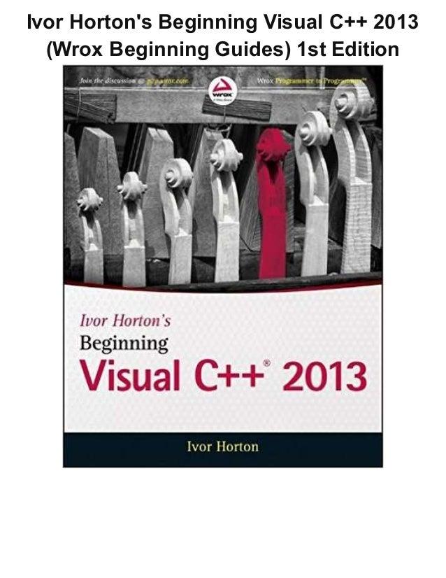 ivor hortons beginning visual c++ 2013 pdf free download