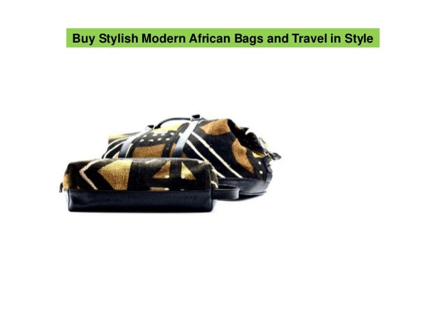 Buy Stylish Modern African Bags and Travel in Style