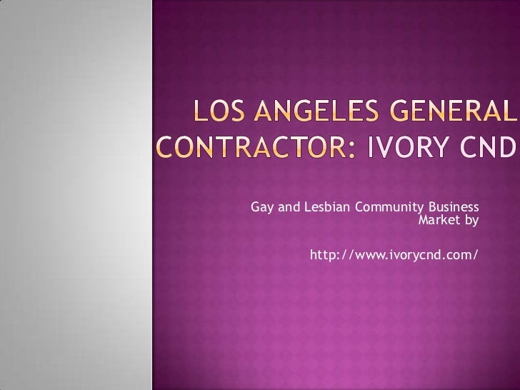 General Contractor Los Angeles Gay And Lesbian Community Business M - General contractor los angeles