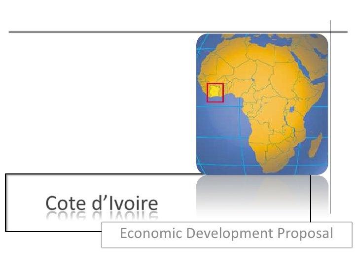 Cote d'Ivoire<br />Economic Development Proposal<br />