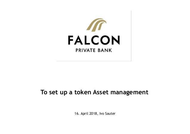 16. April 2018, Ivo Sauter To set up a token Asset management