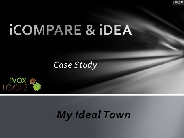 Case StudyMy Ideal Town