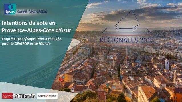 Intentions de vote en Provence-Alpes-Côte d'Azur Enquête Ipsos/Sopra Steria réalisée pour le CEVIPOF et Le Monde
