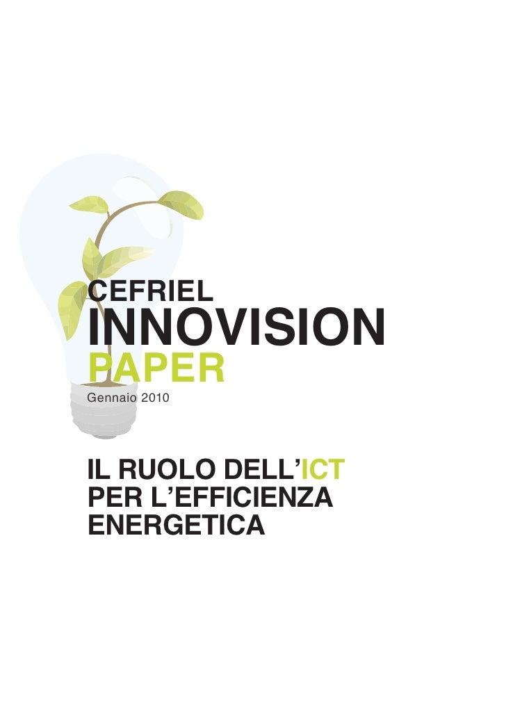 CEFRIEL INNOVISION PAPER Gennaio 2010     IL RUOLO DELL'ICT PER L'EFFICIENZA ENERGETICA
