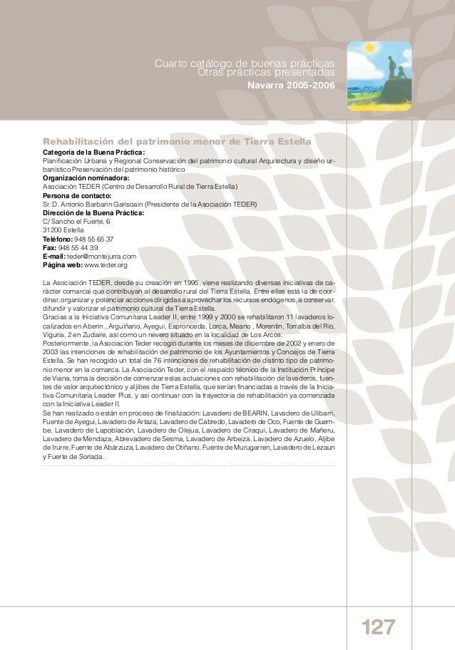 127 Cuarto catálogo de buenas prácticas Otras prácticas presentadas Navarra 2005-2006 Rehabilitación del patrimonio menor ...