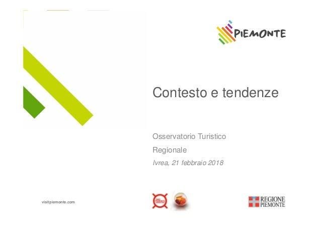 C dContesto e tendenze Osservatorio Turistico Regionale Ivrea, 21 febbraio 2018Ivrea, 21 febbraio 2018 visitpiemonte.com