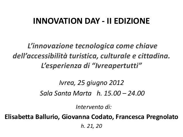 INNOVATION DAY - II EDIZIONE       L'innovazione tecnologica come chiave  dell'accessibilità turistica, culturale e cittad...