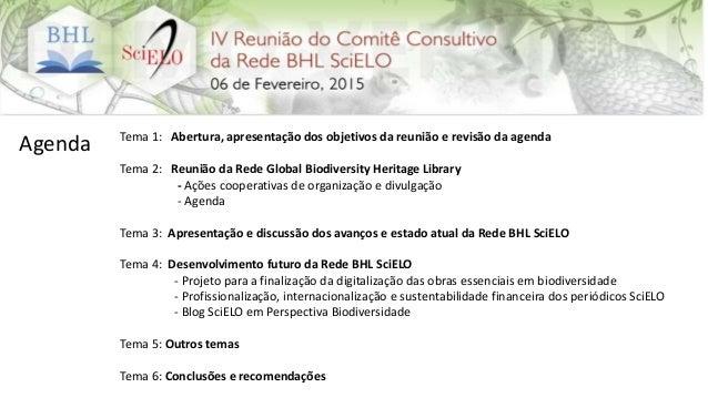 Agenda Tema 1: Abertura, apresentação dos objetivos da reunião e revisão da agenda Tema 2: Reunião da Rede Global Biodiver...