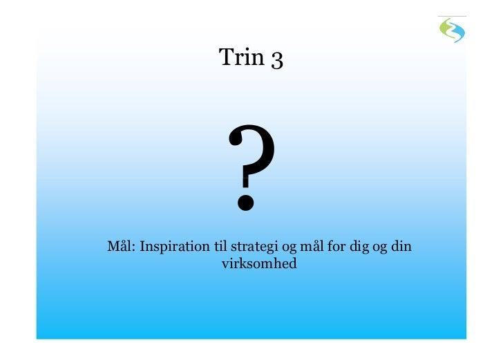 Trin 3Mål: Inspiration til strategi og mål for dig og din                   virksomhed