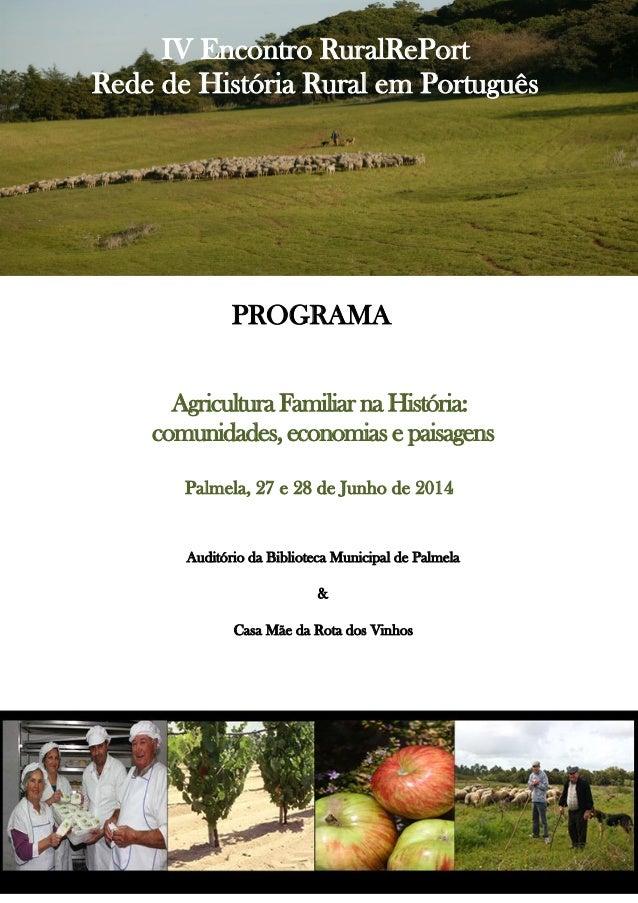IV Encontro RuralRePort Rede de História Rural em Português PROGRAMA Agricultura Familiar na História: comunidades, econom...