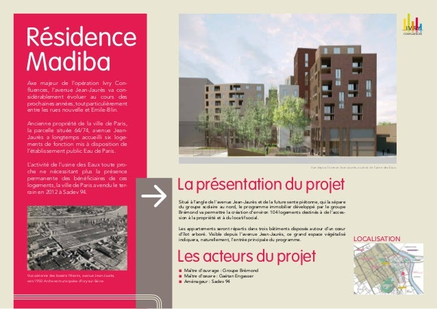 Résidence Madiba Axe majeur de l'opération Ivry Confluences, l'avenue Jean-Jaurès va considérablement évoluer au cours des...
