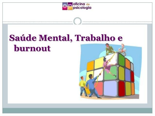 Saúde Mental, Trabalho e burnout