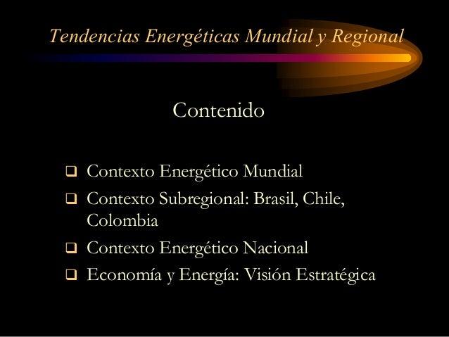 Principales Tendencias Regionales y Mundiales en el Mercado de la Energía Slide 2