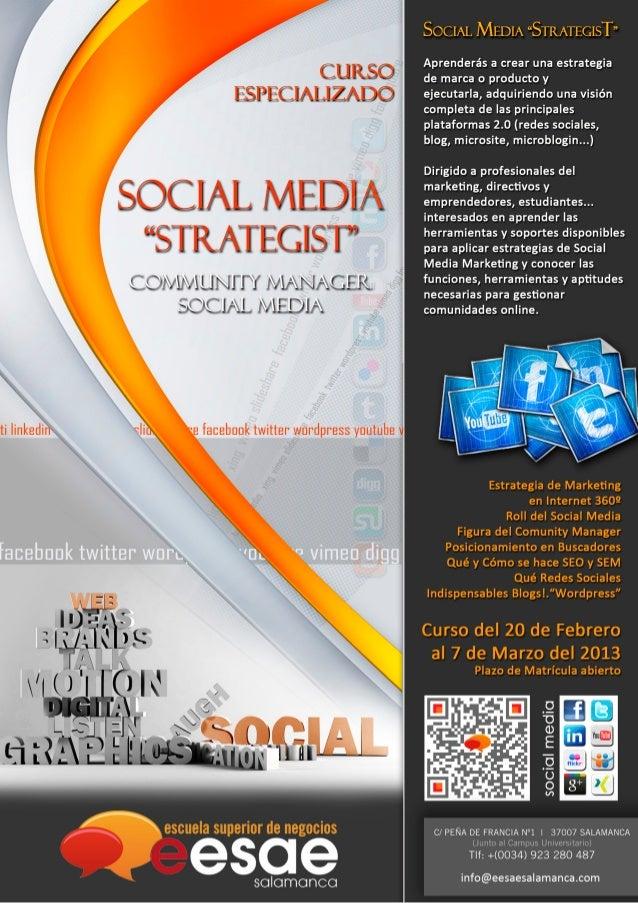 ESTRATEGIA EN REDES SOCIALES… SOCIAL MEDIA STRATEGIST   La importancia de los Medios Sociales en la Red es un hecho innega...