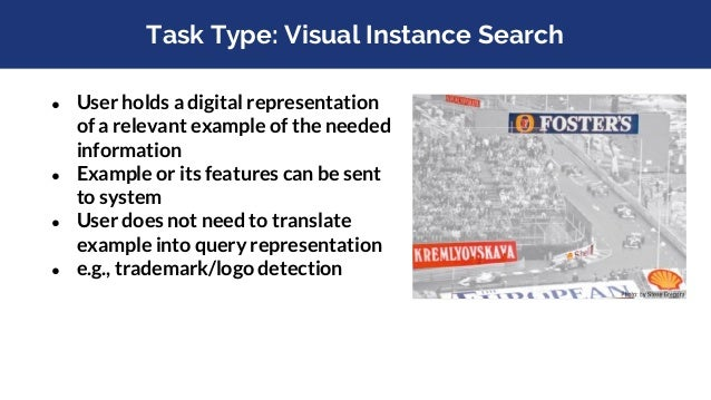 Task Types: Known Item Search (KIS) ● User sees/hears/reads a representation ○ Target item is described or presented ● Use...